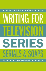 Book Review - Writing for Television Series, Serials, Soap by Yvonne Grace