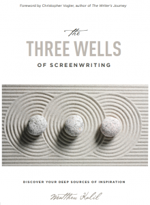 Three Wells of Screenwriting - book review - Script Angel